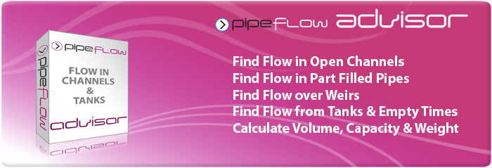 Pipe Flow Advisor Software for flow in open channel and flow from a tank